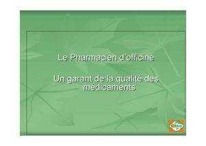 Le pharmacien d'officine un garant de la qualité des médicaments